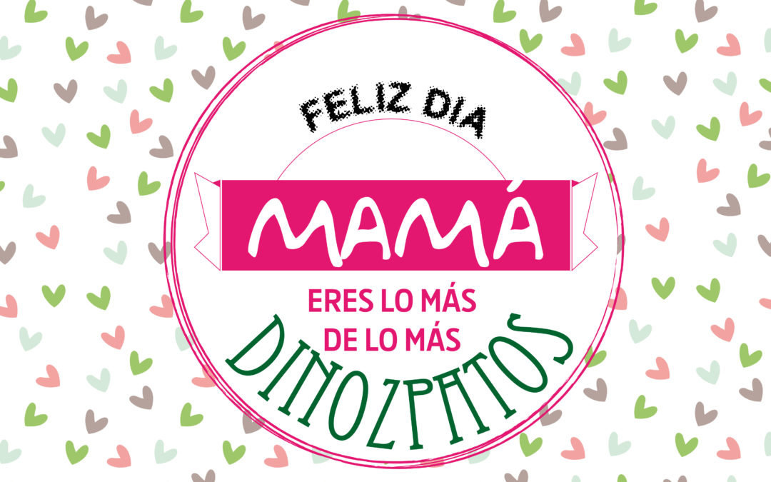 Celebra el Día de la Madre con Dino Zapatos